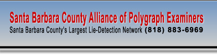 Santa Barbara Alliance of Polygraph Examiners - Santa Barbara's Largest Lie Detection Network